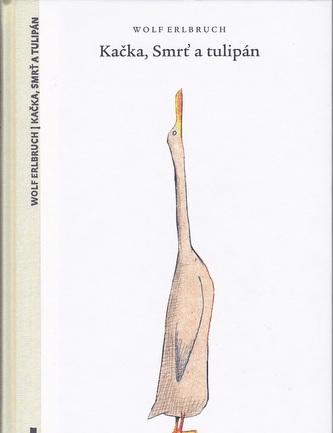Kačka, Smrť a tulipán
