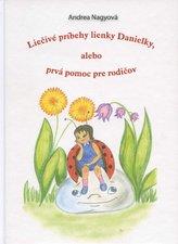 Liečivé príbehy lienky Danielky, alebo prvá pomoc pre rodičov