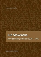 Juh Slovenska po Viedenskej arbitráži 1938 - 1945