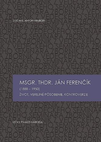Msgr. ThDr. Ján Ferenčík (1888 – 1950)