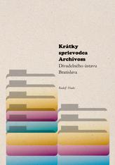 Krátky sprievodca Archívom Divadelného ústavu Bratislava