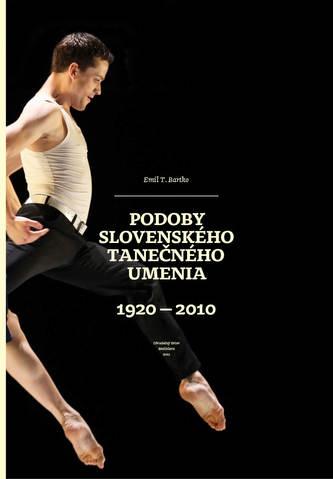 Podoby slovenského tanečného umenia 1920 - 2010