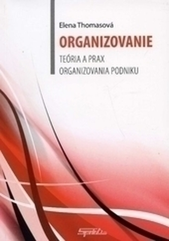 Organizovanie - teória a prax organizovania podniku