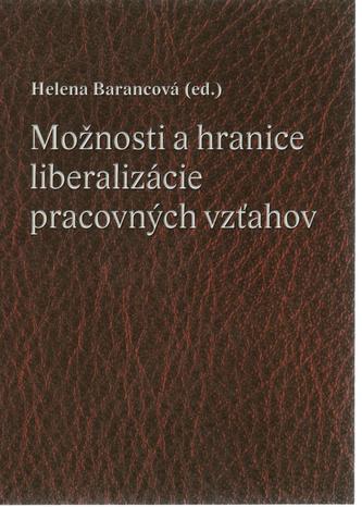 Možnosti a hranice liberalizácie pracovných vzťahov