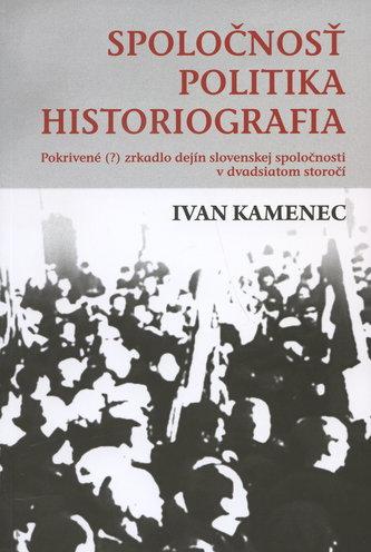 Spoločnosť - politika - historiografia.