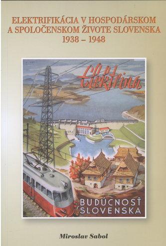 Elektrifikácia v hospodárskom a spoločenskom živote Slovenska 1938-1948