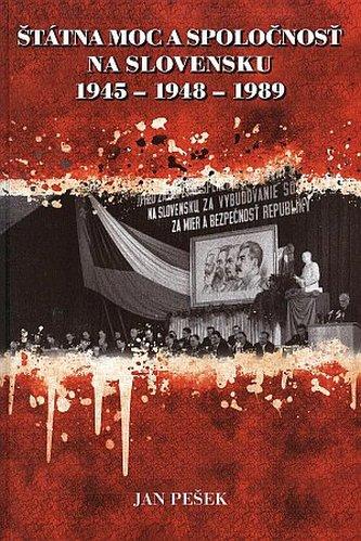 Štátna moc a spoločnosť na Slovensku : 1945-1948-1989.