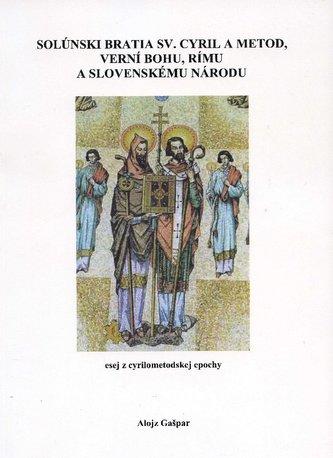 Solúnski bratia sv. Cyril a Metod, verní Bohu, Rímu a slovenskému národu