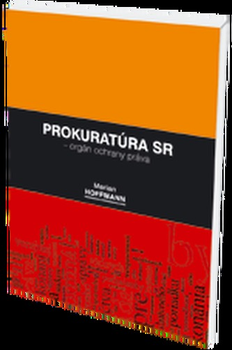 Prokuratúra SR - orgán ochrany práva