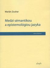 Medzi sémantikou a epistemológiou jazyka