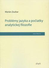 Problémy jazyka a počiatky analytickej filozofie