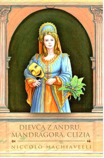 Dievča z Andru, Mandragora, Clizia