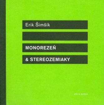 Monorezeň a stereozemiaky