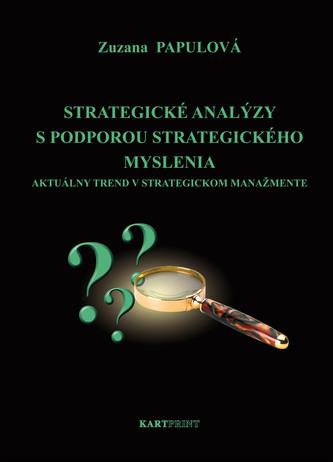 Strategické analýzy s podporou strategického myslenia