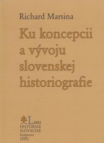 Ku koncepcii a vývoju slovenskej historiografie