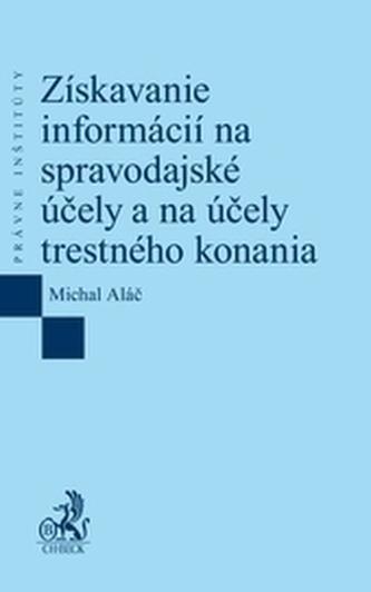 Získavanie informácií na spravodajské účely a na účely trestného konania