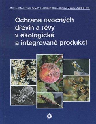 Ochrana ovocných dřevin a révy v ekologické a integrované produkci