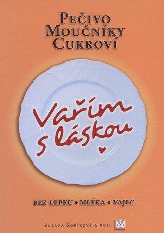 Vařím s láskou: pečivo, moučníky, cukroví - Zuzana Kobíková
