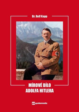 Mírové dílo Adolfa Hitlera