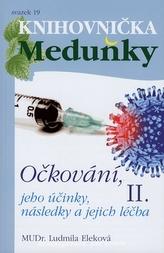 Očkování, jeho účinky, následky a jejich léčba II.