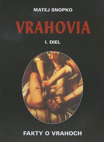 Vrahovia I. diel