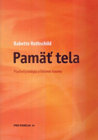 Pamäť tela: psychofyziológia a liečenie traumy