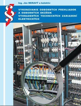 Vykonávanie odborných prehliadok a odborných skúšok vyhradených technických zariadení