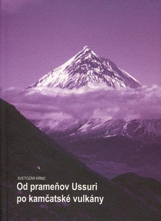 Od prameňov Ussuri po kamčatské vulkány
