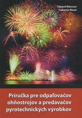 Príručka pre odpaľovačov ohňostrojov a predavačov pyrotechnických výrobkov