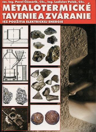 Metalotermické tavenie a zváranie bez použitia elektrickej energi