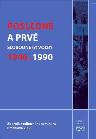 Posledné a prvé slobodné (?) voľby – 1946, 1990