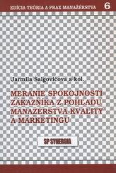 Meranie spokojnosti zákazníka z pohľadu manažérstva kvality a marketingu