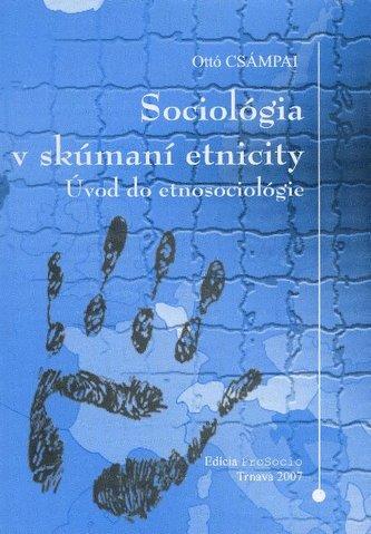 Sociológia v skúmaní etnicity