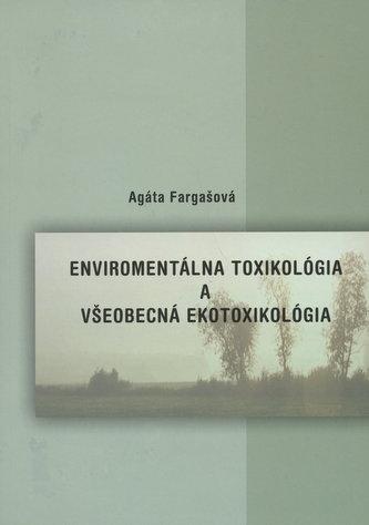 Environmentálna toxikológia a všeobecná ekotoxikológia