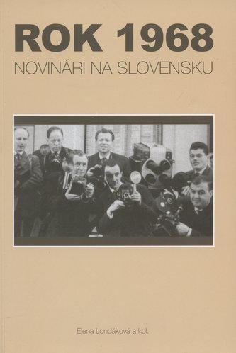 Rok 1968. Novinári na Slovensku