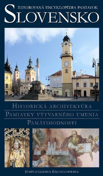 Slovensko - ilustrovaná encyklopédia pamiatok