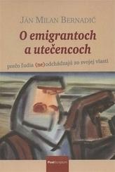 O emigrantoch a utečencoch
