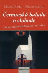 Černovská balada o slobode