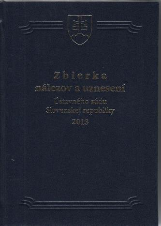 Zbierka nálezov a uznesení Ústavného súdu Slovenskej republiky 2013