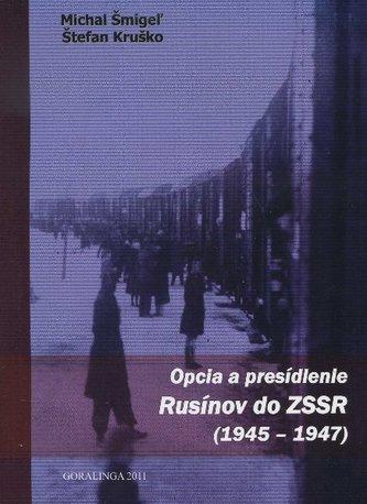Opcia a presídlenie Rusínov do ZSSR