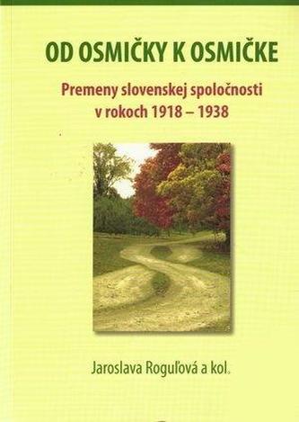 Od osmičky k osmičke. Premeny slovenskej spoločnosti v rokoch 1918-1938