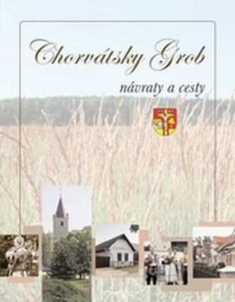 Chorvátsky Grob – návraty a cesty