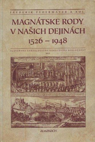 Magnátske rody v našich dejinách 1526 - 1948