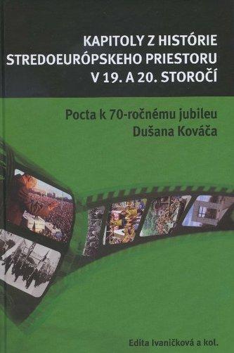 Kapitoly z histórie stredoeurópskeho priestoru v 19. a 20. storočí