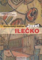 Slovenský maliar - Jozef Ilečko