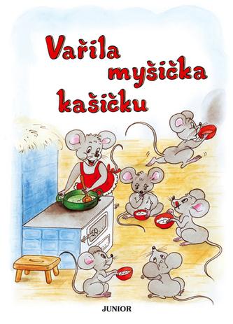 Vařila myšička kašičku - Vladimíra Vopičková