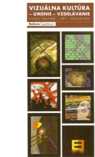 Vizuálna kultúra - umenie - vzdelávanie