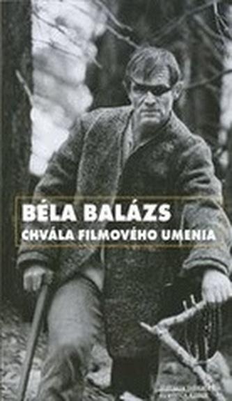 Béla Balázs – Chvála filmového umenia