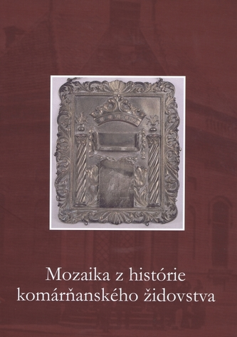 Mozaika z histórie komárňanského židovstva