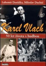 Karel Vlach 50 let života s hudbou